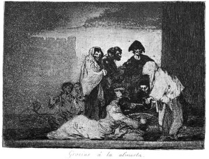 "Francisco de Goya's aquatint ""Gracias a la almorta"" translated to ""Thanks to the grasspea"". (Photo credit: Wikipedia Commons)"